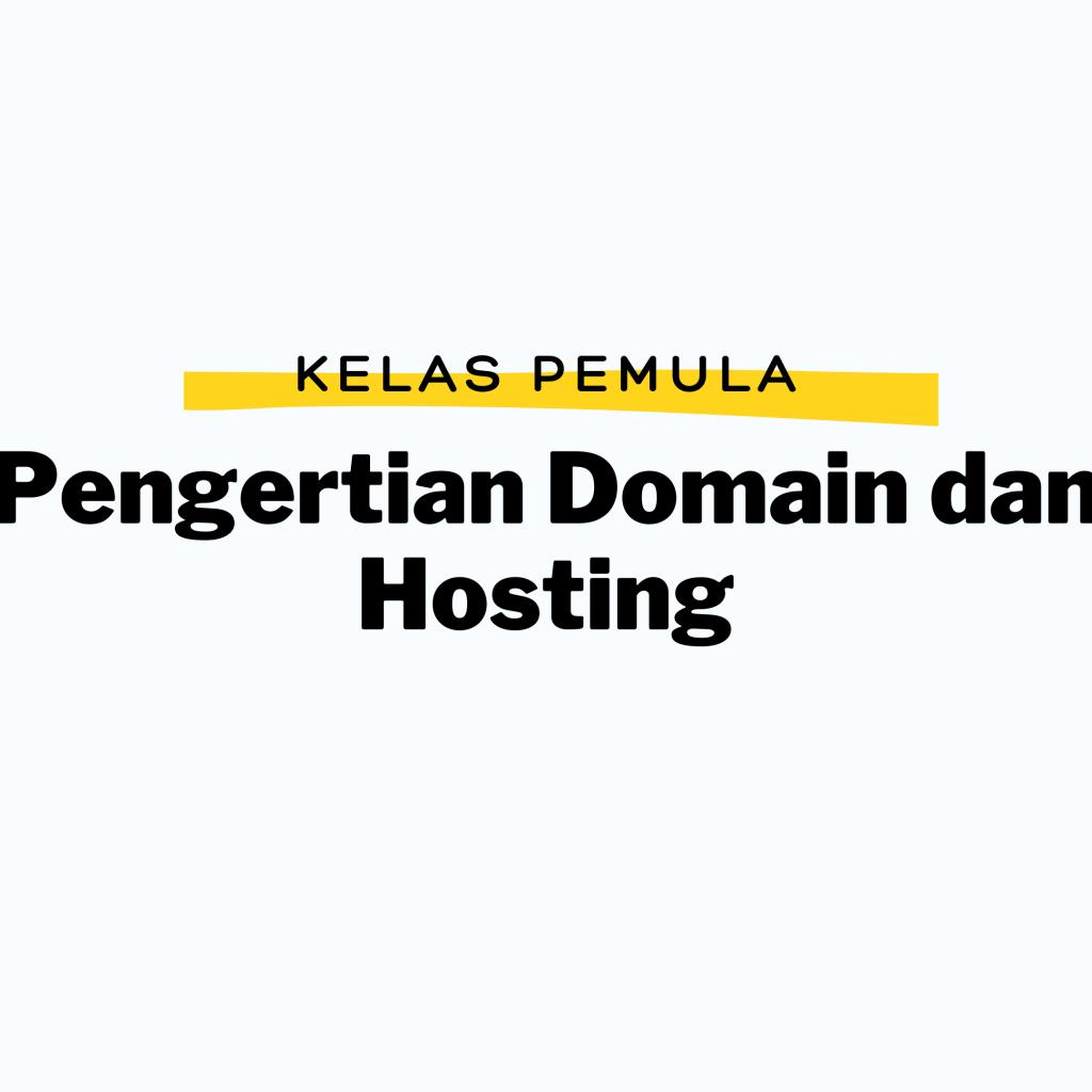 Pengertian-Domain-dan-Hosting-Kelas-Pemula