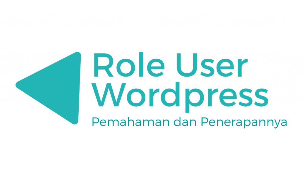 Memahami Role User Wordpress dan Penerapan nya