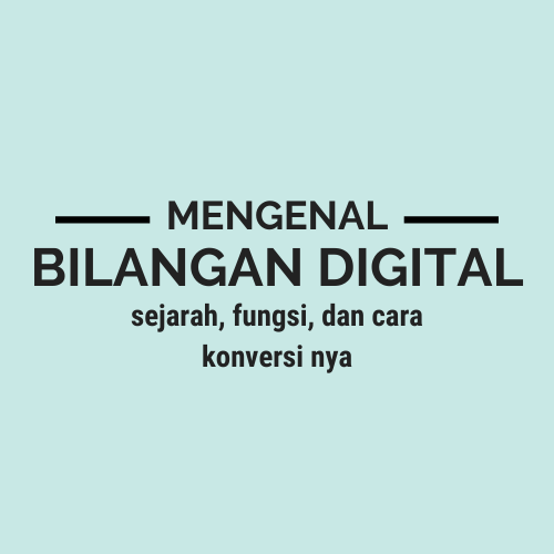 Mengenal Apa Itu Sistem Bilangan Berbasis Digital