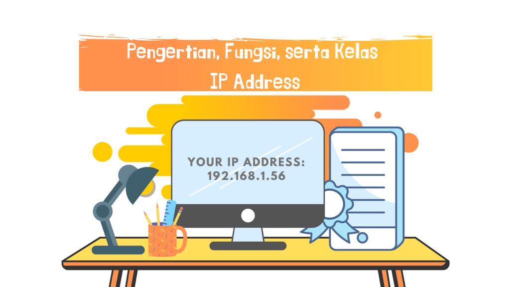 Pengertian-Fungsi-serta-Kelas-IP-Address