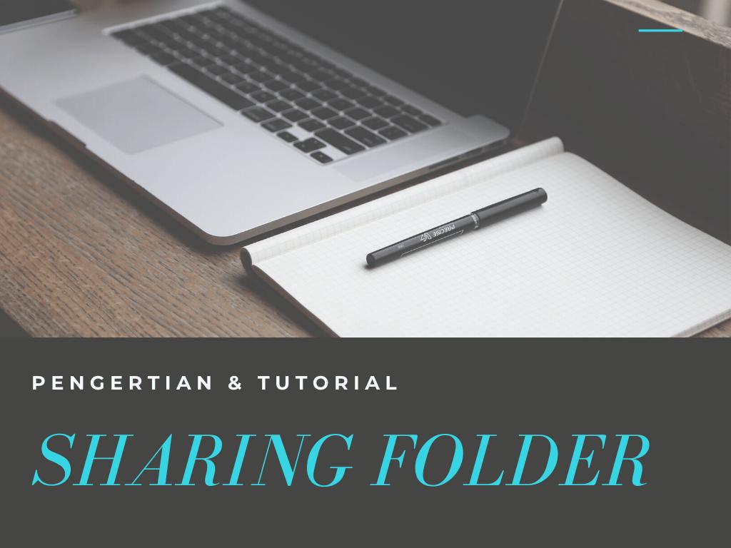 Pengertian-dan-Tutorial-Sharing-Folder-di-Windows